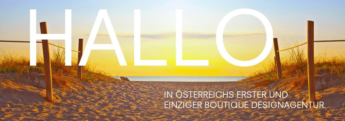 Hallo in österreichs erster und einziger Boutiqueagentur